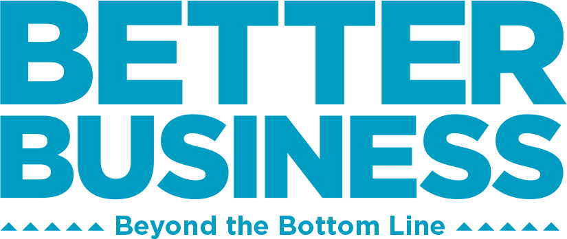 Better Business... Beyond the Bottom Line